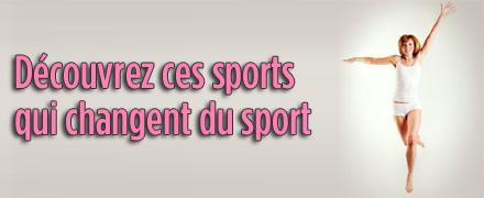 Découvrez ces sports qui changent du sport