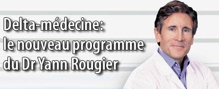 Delta-m�decine : Le nouveau programme du Dr Yann Rougier