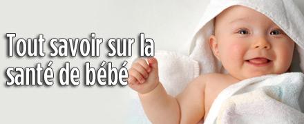 Tout savoir sur la santé de bébé