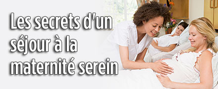Les secrets d'un séjour à la maternité serein
