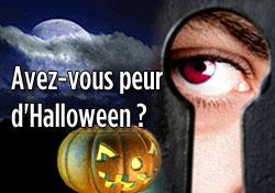 Avez-vous peur d'Halloween ?