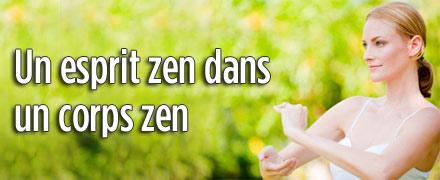 Un esprit zen dans un corps zen