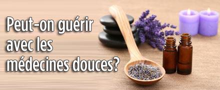 Peut-on guérir avec les médecines douces ?